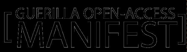 Guerilla Open-Access Manifest
