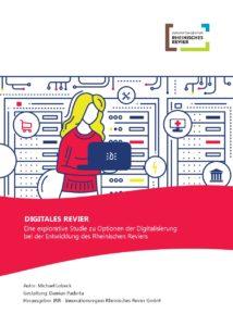 Digitales Revier – Studie zur Digitalisierung des Rheinischen Reviers